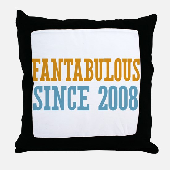 Fantabulous Since 2008 Throw Pillow