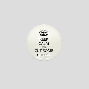 Keep Calm Cut Cheese Mini Button