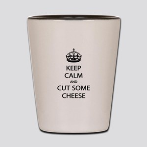 Keep Calm Cut Cheese Shot Glass