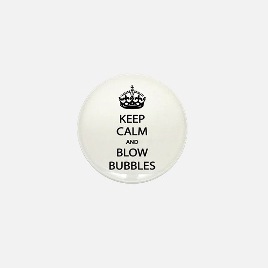 Keep Calm Blow Bubbles Mini Button