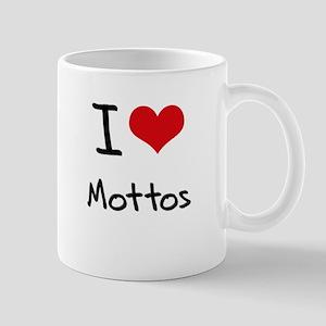 I Love Mottos Mug
