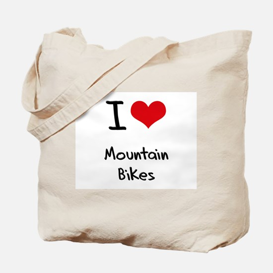 I Love Mountain Bikes Tote Bag