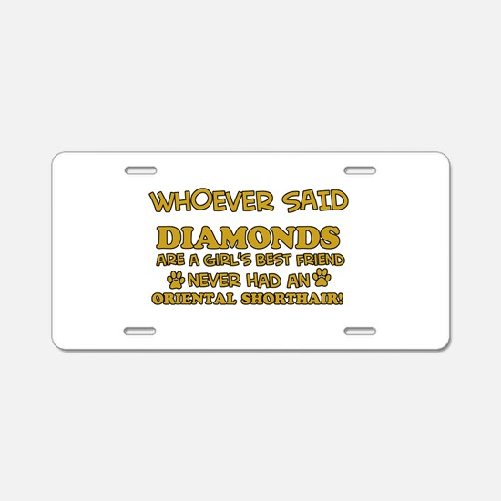 Funny Oriental Shorthair designs Aluminum License