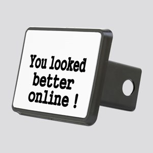 You looked better online! Hitch Cover