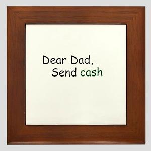 Dear dad send cash Framed Tile