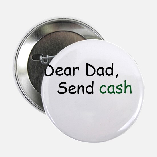 "Dear dad send cash 2.25"" Button"