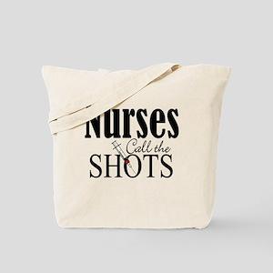 Nurses Call The Shots Tote Bag