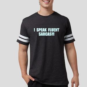 I Speak Fluent Sarcasm Mens Football Shirt
