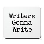 Writers Gonna Write Mousepad