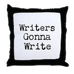 Writers Gonna Write Throw Pillow
