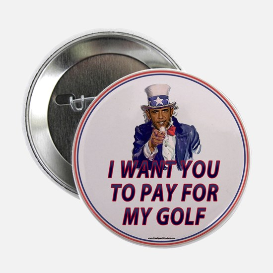 """I Want You To Pay For My Golf 2.25"""" Button"""