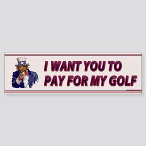 I Want You To Pay For My Golf Bumper Sticker