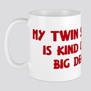 Twin Sister is a big deal Mug