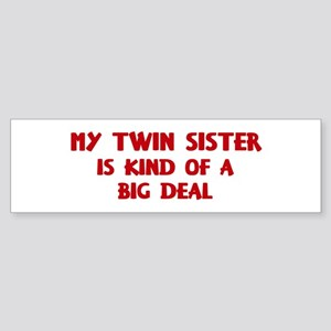 Twin Sister is a big deal Bumper Sticker
