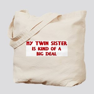 Twin Sister is a big deal Tote Bag