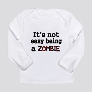 Its not easy being a ZOMBIE-black Long Sleeve T-Sh