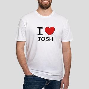I love Josh Fitted T-Shirt