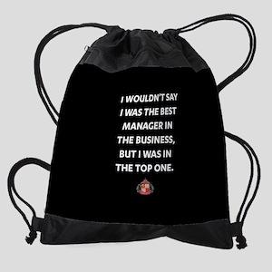 I Wouldn't Say I Was The Best Manag Drawstring Bag