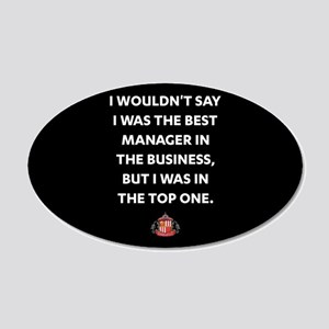 I Wouldn't Say I Was The Bes 20x12 Oval Wall Decal