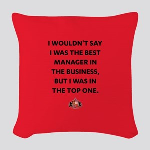 I Wouldn't Say I Was The Best Woven Throw Pillow