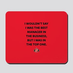 I Wouldn't Say I Was The Best Manager Fu Mousepad