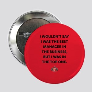 "I Wouldn't Say I Was The Best Manager 2.25"" Button"