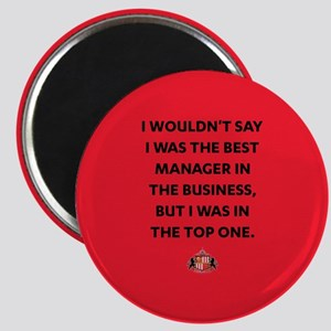 I Wouldn't Say I Was The Best Manager Full Magnet