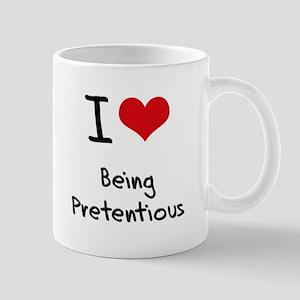 I Love Being Pretentious Mug