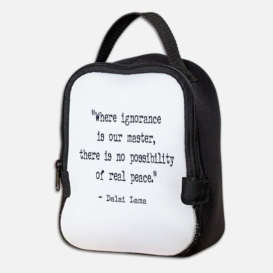 DALAI LAMA REAL PEACE QUOTE Neoprene Lunch Bag