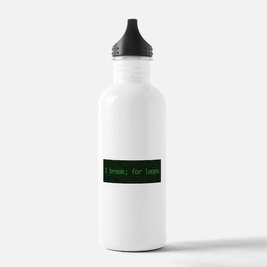 I break; for loops Water Bottle