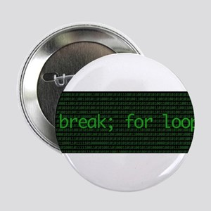 "I break; for loops 2.25"" Button"