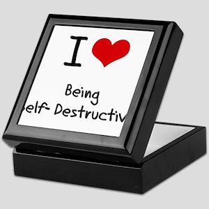 I Love Being Self-Destructive Keepsake Box