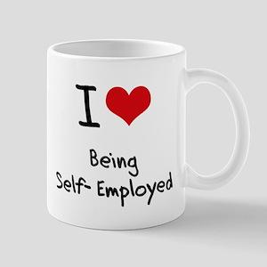 I Love Being Self-Employed Mug