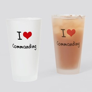 I Love Commanding Drinking Glass