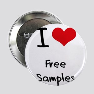 "I Love Free Samples 2.25"" Button"