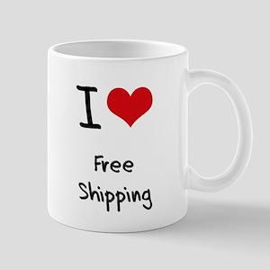 I Love Free Shipping Mug