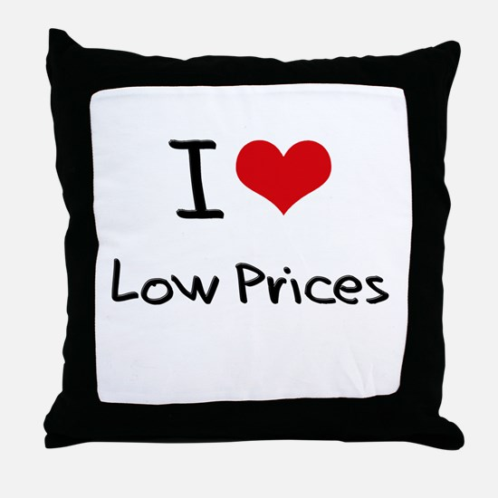 I Love Low Prices Throw Pillow