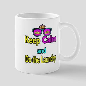 Crown Sunglasses Keep Calm And Do The Laundry Mug