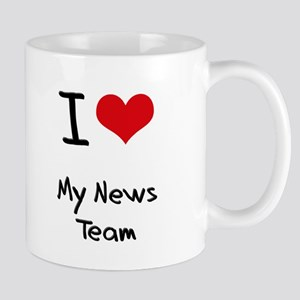 I Love My News Team Mug