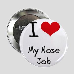 "I Love My Nose Job 2.25"" Button"