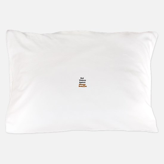 End Violence Against Everyone Pillow Case