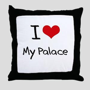 I Love My Palace Throw Pillow