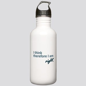 I think therefore I am... right Water Bottle