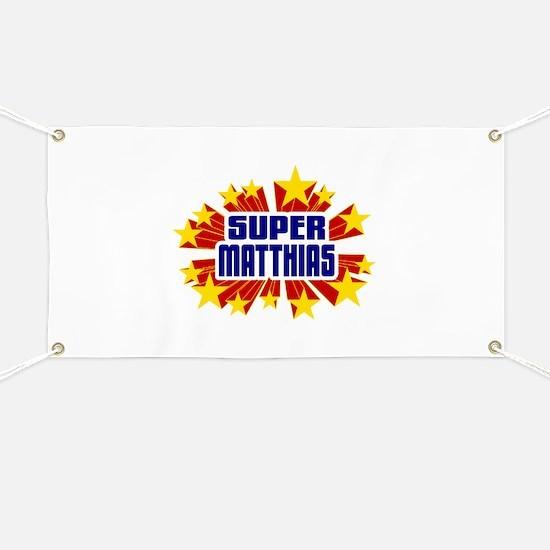 Matthias the Super Hero Banner