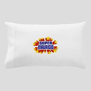 Mauricio the Super Hero Pillow Case