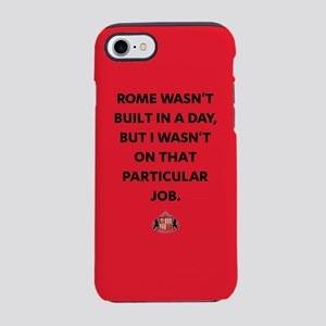Rome Wasn't Built In A Day SAF iPhone 7 Tough Case