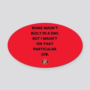 Rome Wasn't Built In A Day SAFC Fu Oval Car Magnet