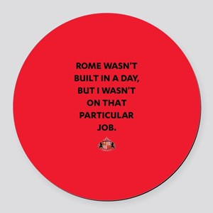 Rome Wasn't Built In A Day SAFC F Round Car Magnet