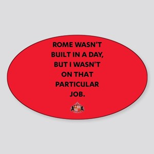 Rome Wasn't Built In A Day SAFC Ful Sticker (Oval)