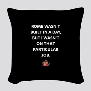 Rome Wasn't Built In A Day SAF Woven Throw Pillow